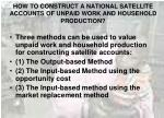 how to construct a national satellite accounts of unpaid work and household production