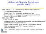 a segunda gera o transistores 1955 1965