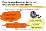 pour la machine un texte est une cha ne de caract res