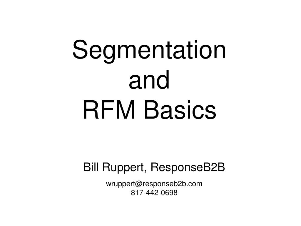 segmentation and rfm basics l.