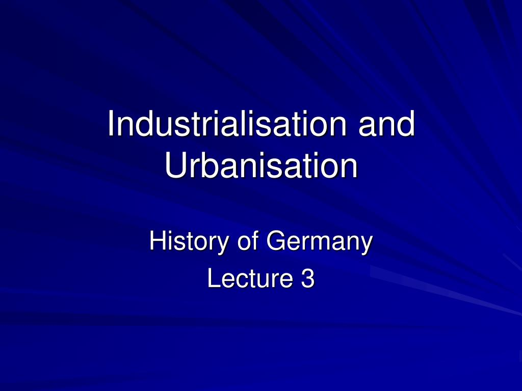 industrialisation and urbanisation l.
