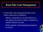 bona fide cash management