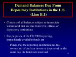 demand balances due from depository institutions in the u s line b 1