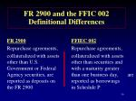 fr 2900 and the ffic 002 definitional differences