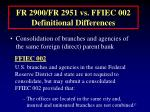 fr 2900 fr 2951 vs ffiec 002 definitional differences17