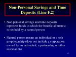 non personal savings and time deposits line f 2