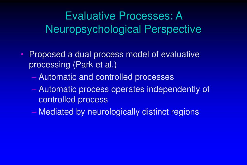 Evaluative Processes: A Neuropsychological Perspective