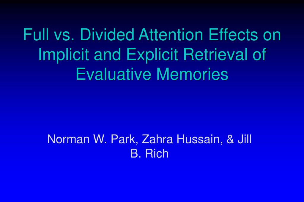 Full vs. Divided Attention Effects on Implicit and Explicit Retrieval of Evaluative Memories