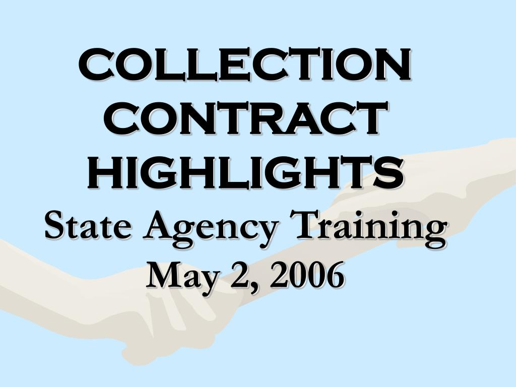 collection contract highlights state agency training may 2 2006 l.