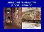 arte crist primitiva e o seu legado
