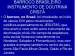 barroco brasileiro instrumento de doutrina crist