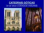 catedrais g ticas e os seus c digos visuais
