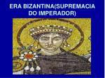 era bizantina supremacia do imperador