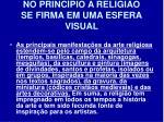 no princ pio a religi o se firma em uma esfera visual