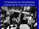 o pagador de promessas o retrato fiel do multiculturalismo