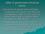 other e government initiatives cont d