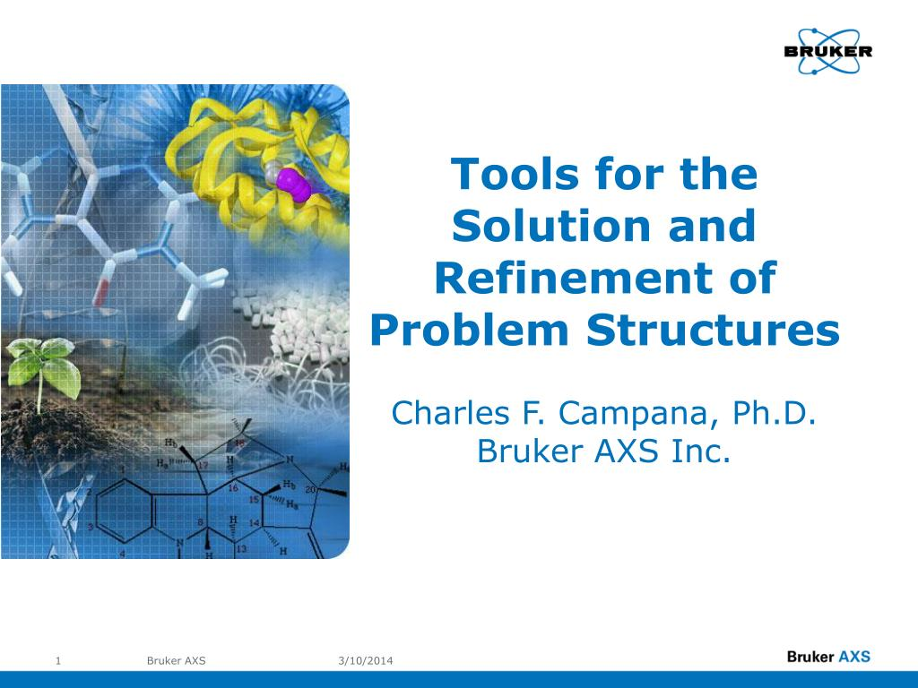 tools for the solution and refinement of problem structures charles f campana ph d bruker axs inc l.