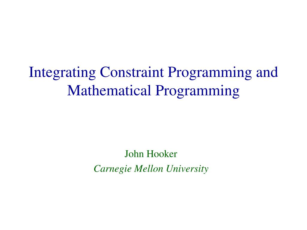 integrating constraint programming and mathematical programming l.