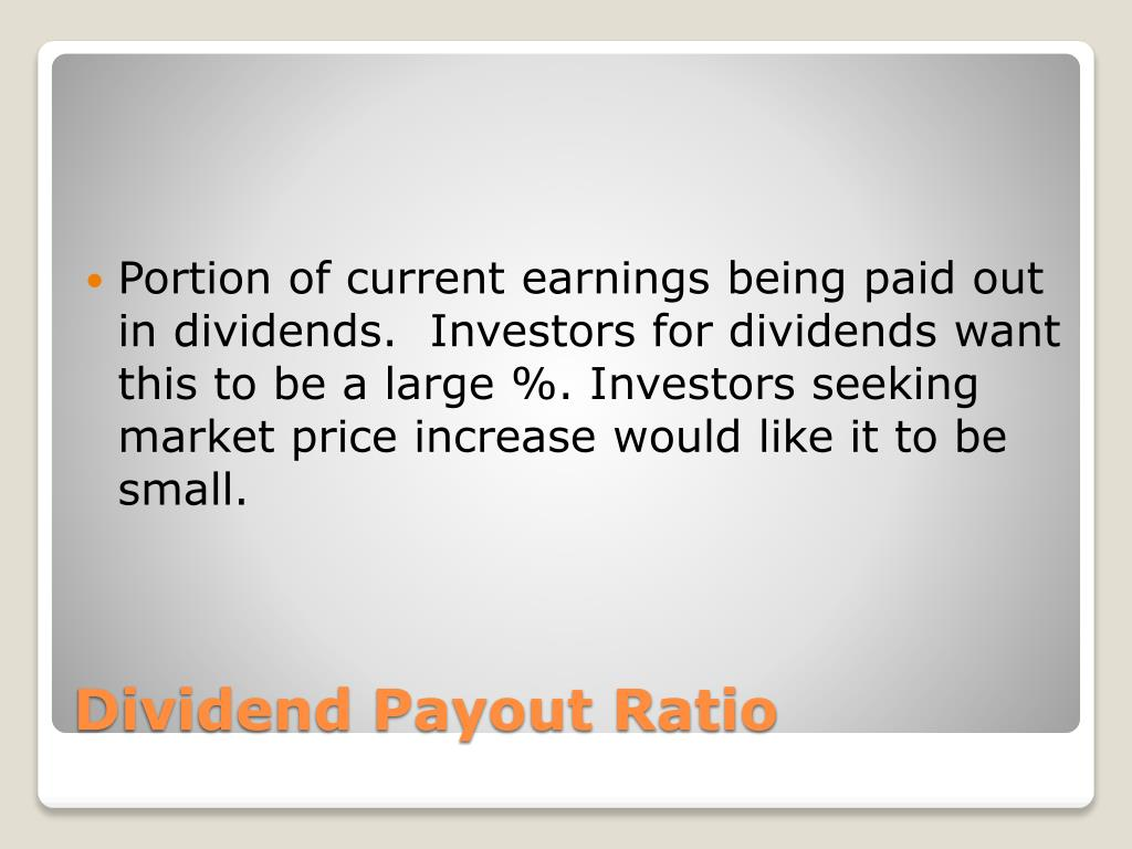 Portion of current earnings being paid out in dividends.  Investors for dividends want this to be a large %. Investors seeking market price increase would like it to be small.