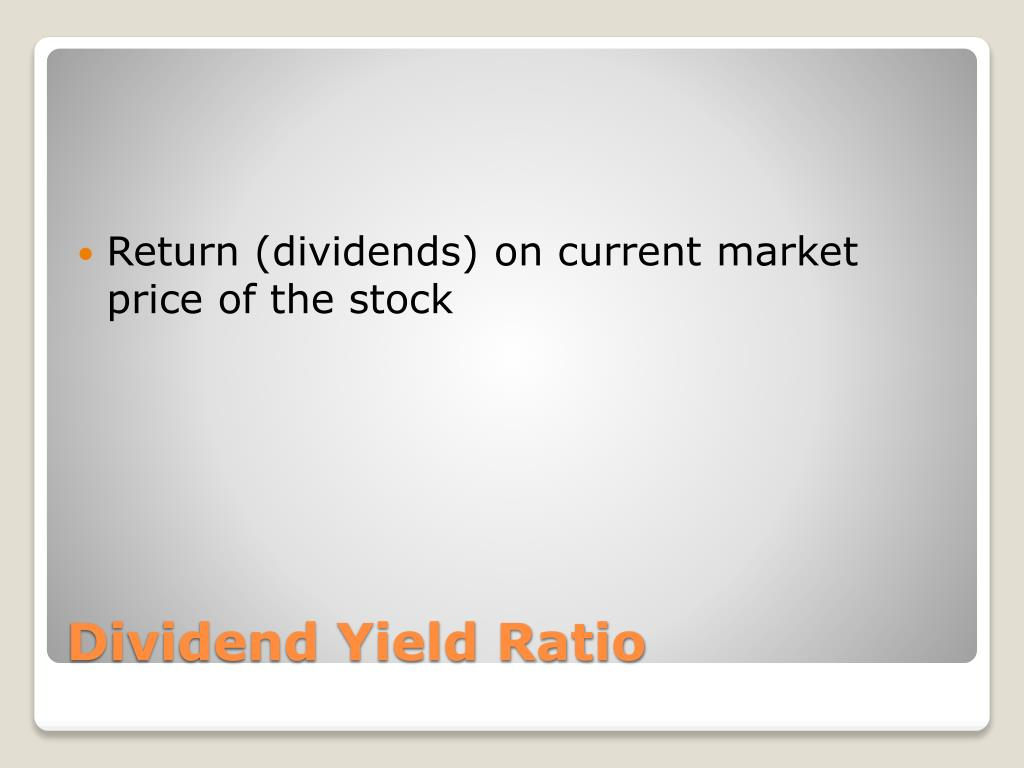 Return (dividends) on current market price of the stock