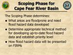 scoping phase for cape fear river basin