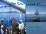 weather conditions june 7
