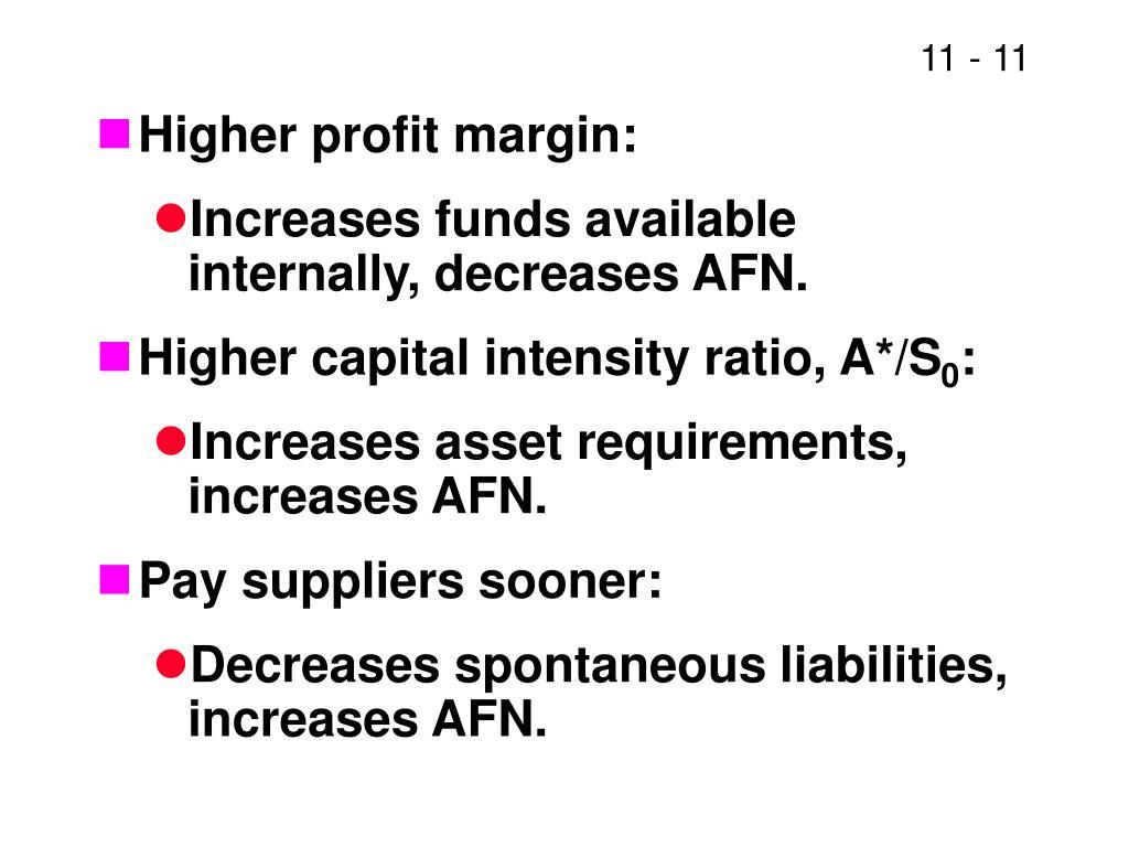Higher profit margin:
