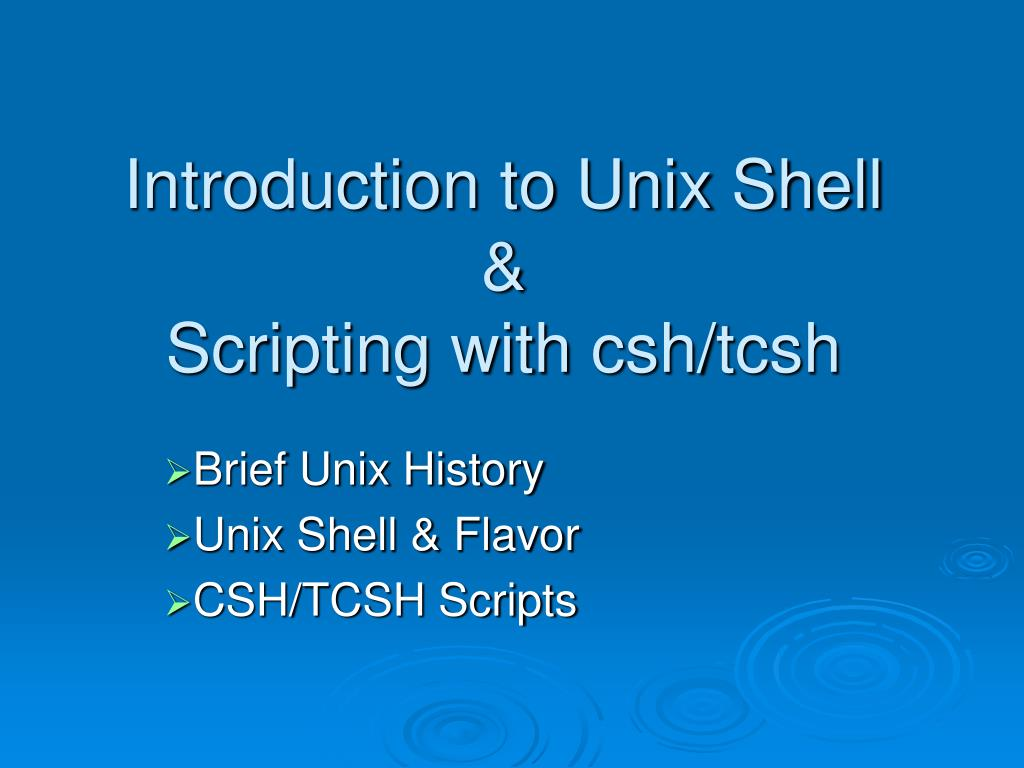 introduction to unix shell scripting with csh tcsh l.