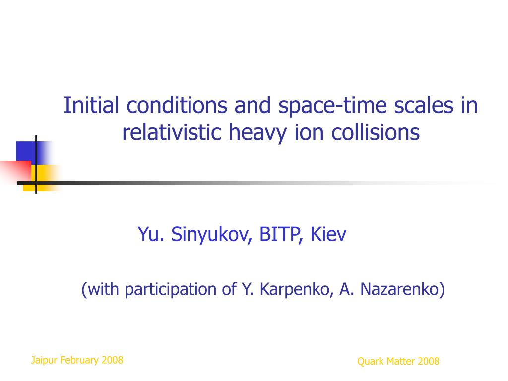 initial conditions and space time scales in relativistic heavy ion collisions