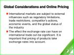 global considerations and online pricing