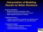 interpretation of modeling results for better decisions