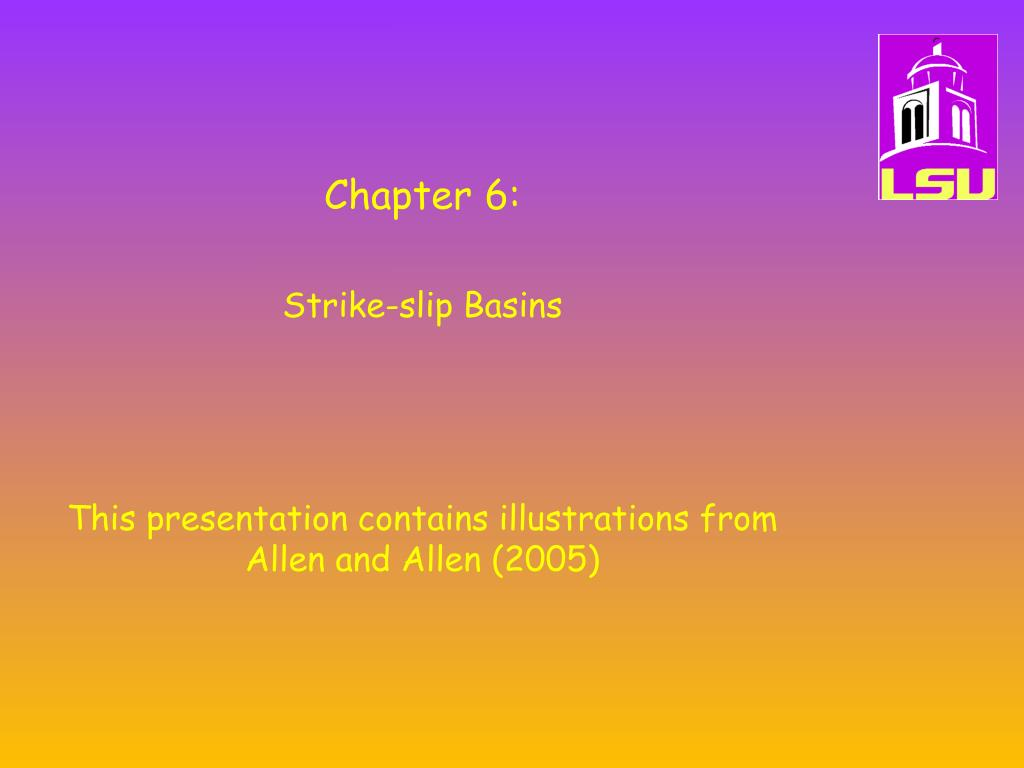 chapter 6 strike slip basins this presentation contains illustrations from allen and allen 2005 l.