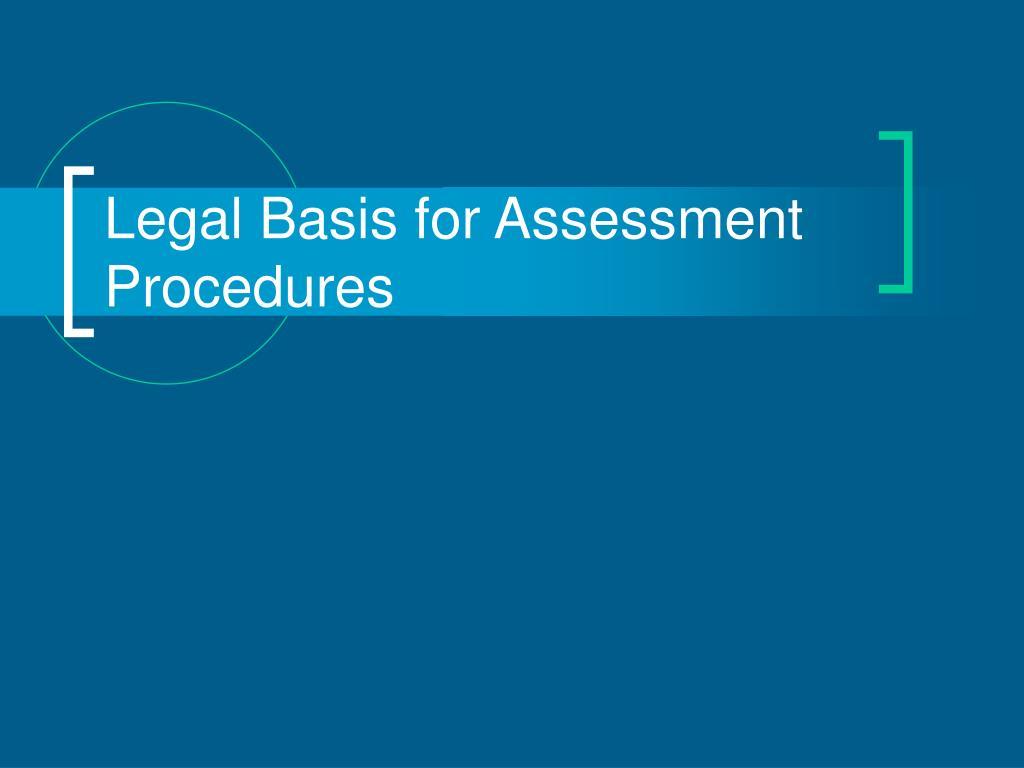 legal basis for assessment procedures l.