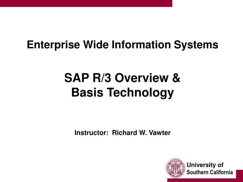 enterprise wide information systems sap r 3 overview basis technology instructor richard w vawter l.