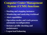 computer center management system ccms functions