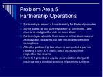 problem area 5 partnership operations