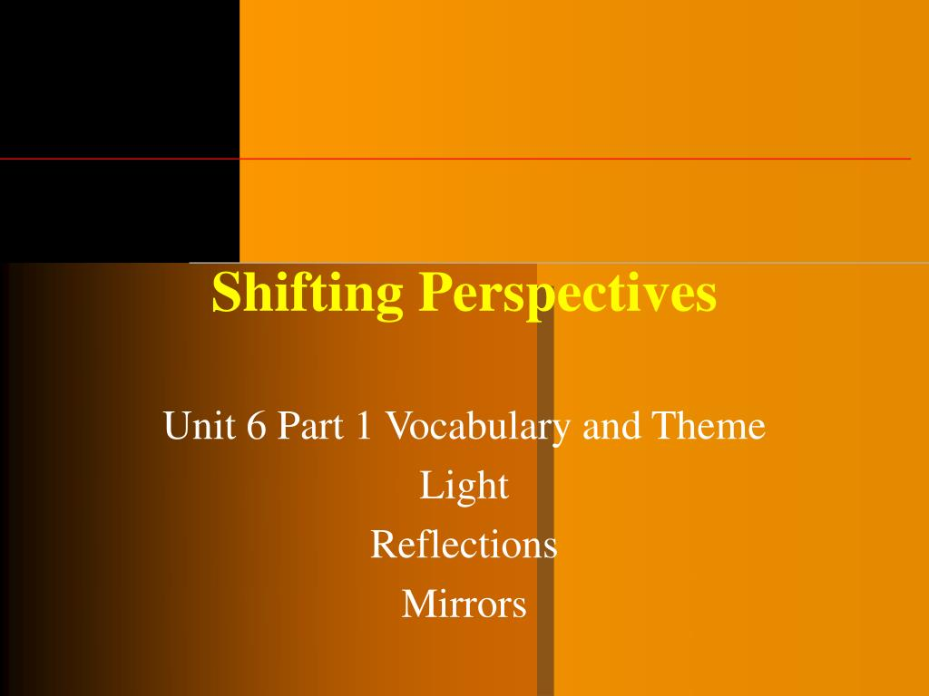 shifting perspectives l.