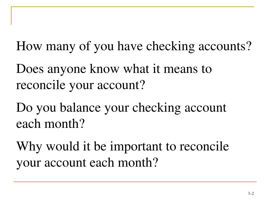 How many of you have checking accounts?