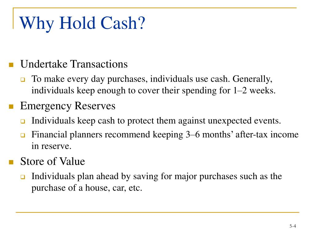 Why Hold Cash?