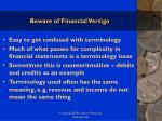beware of financial vertigo