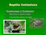 reptile limitations