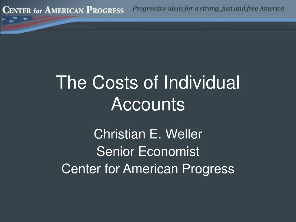 the costs of individual accounts l.