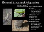 external structural adaptations for land