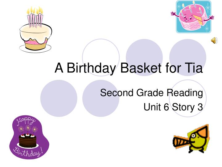 a birthday basket for tia n.
