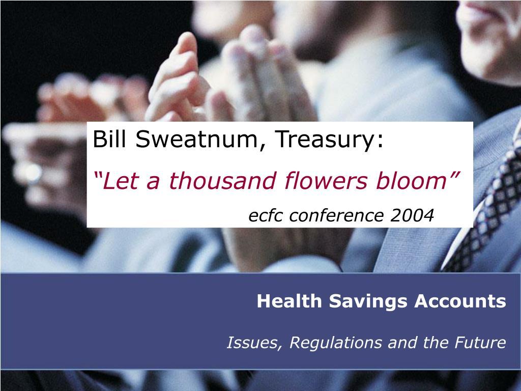 Bill Sweatnum, Treasury: