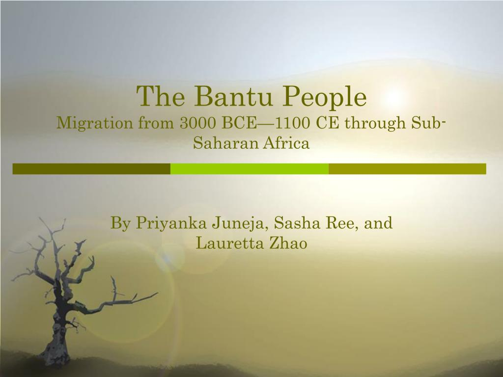 the bantu people migration from 3000 bce 1100 ce through sub saharan africa l.