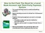 how to get paid the need for a local bank account and third party payment system