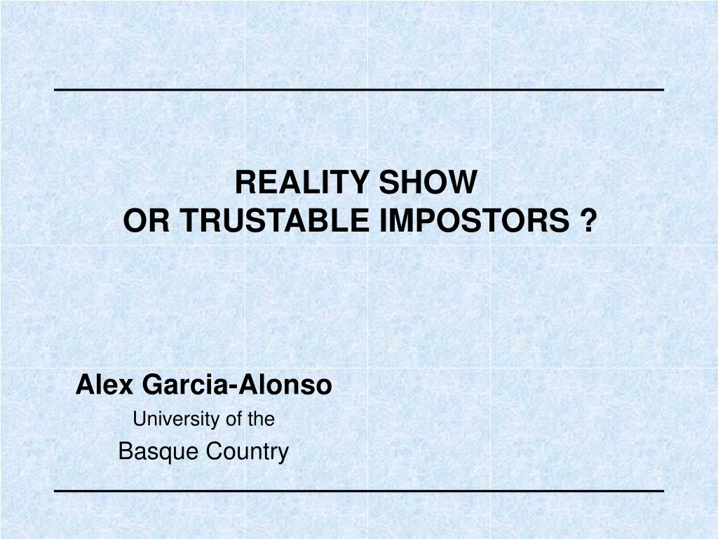 reality show or trustable impostors l.