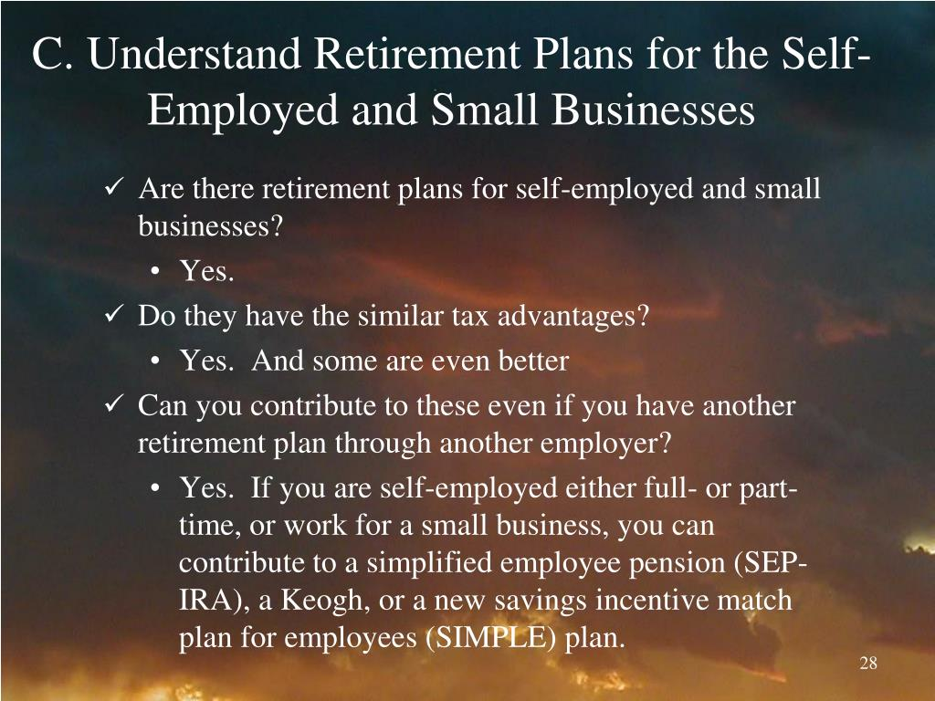 C. Understand Retirement Plans for the Self-Employed and Small Businesses