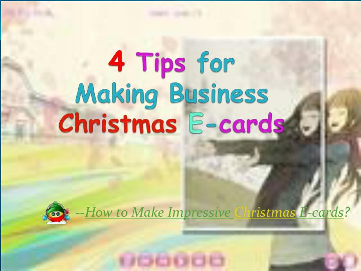 4 tips for making business christmas e cards n.